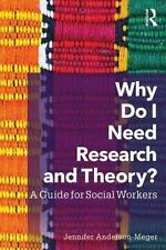 Why Do I Need Research and Theory?: A Guide for Social Workers (Paperback or Sof