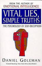 Vital Lies, Simple Truths: The Psychology of Self-deception by Daniel Goleman...