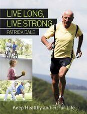 Live Long, Live Strong,Patrick Dale
