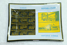 VINTAGE Nevada Club Nevada Lodge 1966 Calendar ashtray RARE MINT  FREE SHIPPING