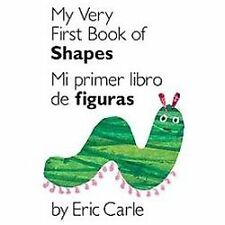 My Very First Book of Shapes / Mi Primer Libro de Figuras : Bilingual Edition...