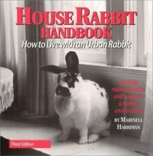 House Rabbit Handbook : How to Live with an Urban Rabbit by Marinell Harriman (…