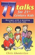 77 Talks for 21st Century Kids : Messages with a Meaning for 8-12 Years Old...
