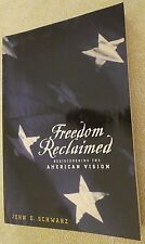 Freedom Reclaimed : Rediscovering the American Vision by John E. Schwarz (2007,