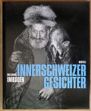 Melchior IMBODEN. Innerschweizer Gesichter. Ex. signé. Benteli Verlag, 2011. E.O