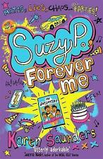 Suzy P, Forever Me (Suzy P Trilogy 3), New, Karen Saunders Book
