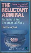 The Relutctant Admiral: Yamamoto and the Imperial Navy by Agawa (1987)