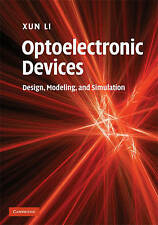 Optoelectronic Devices: Design, Modeling, and Simulation, Li, Xun, Very Good con