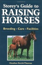 Storeys Guide to Raising Horses: Breeding/Care/Fa