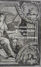 Die Etwas Andere Weltgeschichte Des Johannes Trithemius (Paperback or Softback)