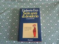 SETTE ANNI DI DESIDERIO Umberto Eco Cronache 1977-1983 ediz. Bompiani 1983
