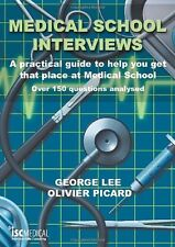 Medical School Interviews: A Practical Guide to Help You Get That Place at Medi