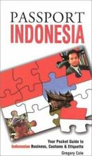 Passport Indonesia: Your Pocket Guide to Indonesian Business, Customs &