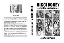 HISTORIA POLSKICH DYSKOTEK I DJ (rewelacyjna książka)  - 3GB zawartości !!!!!!