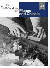 Fine Woodworking  on Planes and Chisels by Editors of Fine Woodworking...