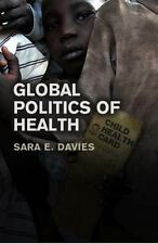 The Global Politics of Health by Sara Davies (2010, Paperback)
