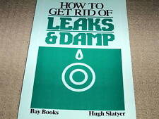 HOW TO GET RID OF LEAKS AND DAMP - Hugh Slayter