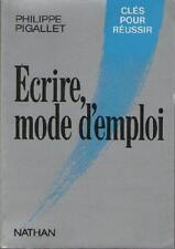 Ecrire, Mode d'Emploi - Philippe Pigallet - Résumé et Sommaire Dedans