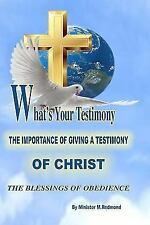 What's Your Testimony : The Importance of Giving a Testimony of Christ the...