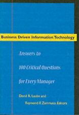 Business Driven Information Technology: Answers to 100 Critical Questions for Ev