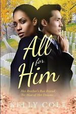 All for Him : A BWAM Love Story for Adults by Kelly Cole (2016, Paperback)