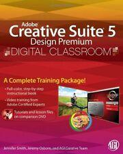 Adobe Creative Suite 5 Design Premium Digital Classroom, (Book and Video Trainin