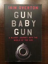 GUN BABY GUN by IAIN OVERTON - CANONGATE - P/B - UK POST £3.25*PROOF*