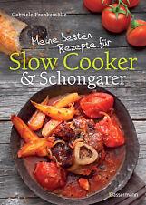 Meine besten Rezepte für Slow Cooker und Schongarer, Gabriele Frankemölle