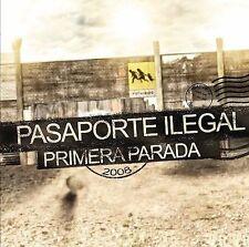 Primera Parada by Pasaporte Ilegal (CD, Aug-2008, Machete Music)