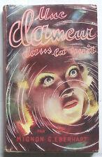 Une Clameur Dans La Nuit Mignon G. EBERHART EO 1947 jaquette BE Presses de Cité