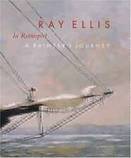 Ray Ellis in Retrospect: A Painter's Journey by Ray G. Ellis, Hollis Koons