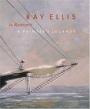 Ray Ellis in Retrospect: A Painter's Journey by Ray G. Ellis, Hollis Koons