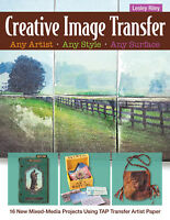 Creative Image Transfer Any Artist Any Style Or Surface (Paperback)projects only