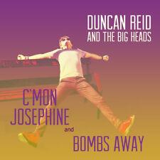"DUNCAN REID AND THE BIG HEADS - C'mon Josephine / Bombs away 7"" vinyl *NEW*"
