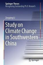 Springer Theses Ser.: Study on Climate Change in Southwestern China by...