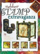 Rubber Stamp Extravaganza by Vesta Abel (2001, Paperback)