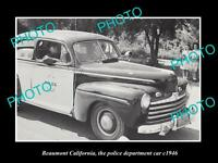 OLD LARGE HISTORIC PHOTO OF BEAUMONT CALIFORNIA, THE POLICE DEPARTMENT CAR c1946