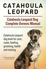 Catahoula Leopard Catahoula Leopard Dog Dog Complete Owners Manual Cataho.