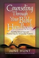 Counseling Through Your Bible Handbook: Providing Biblical Hope and Practical He