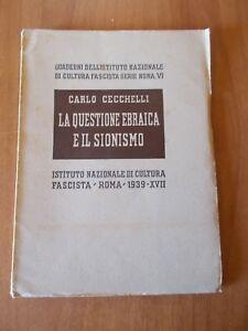 Cecchelli LA QUESTIONE EBRAICA E IL SIONISMO Ist. Naz. Cultura Fascista 1939