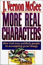 More Real Characters: How God Uses Unlikely People to Accomplish Great Things (R