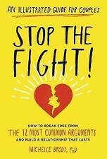 Stop the Fight!: An Illustrated Guide for Couples: How to Break Free from the 12