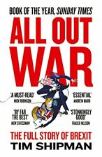 All Out War: The Full Story of How Brexit Sank Britain's Political Class,Tim S