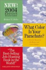 What Color is Your Parachute? 2004: A Practical Guide for Job-Hunting and Career