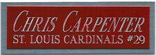 CHRIS CARPENTER NAMEPLATE AUTOGRAPHED Signed Baseball Display CUBE