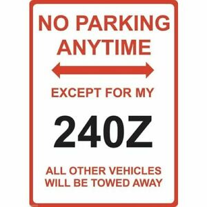 """Metal Sign - """"NO PARKING EXCEPT FOR MY 240Z"""" DATSUN"""