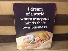 DREAM OF WORLD MIND OWN BUSINESS Sign Tin Vintage Garage Bar Decor Old Rustic