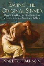 Saving the Original Sinner: How Christians Have Used the Bible's First Man to Op