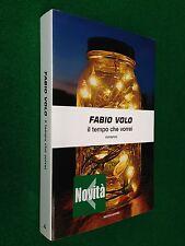 Fabio VOLO - IL TEMPO CHE VORREI , 1° Ed Mondadori (2009) Ottimo !!!