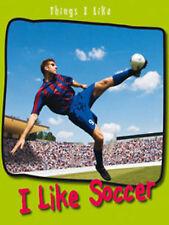 I Like Soccer (Things I Like), Aylmore, Angela, New Book
